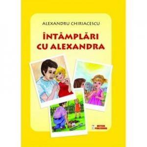 Intamplari cu Alexandra - Alexandru Chiriacescu