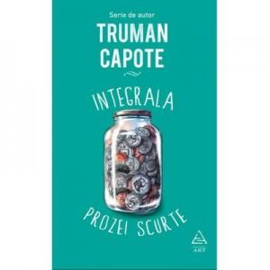 Integrala prozei scurte - Truman Capote