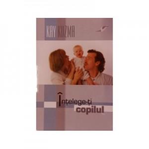 Intelege-ti copilul - Kay Kuzma
