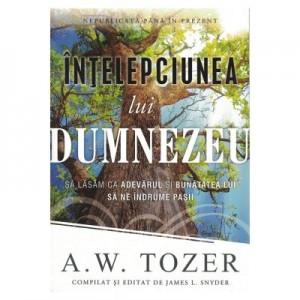 Intelepciunea lui Dumnezeu - A. W. Tozer