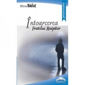 Intoarcerea fratelui risipitor - Mircea Badut