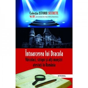 Intoarcerea lui Dracula: Varcolaci, strigoi si alti monstri - Dan-Silviu Boerescu