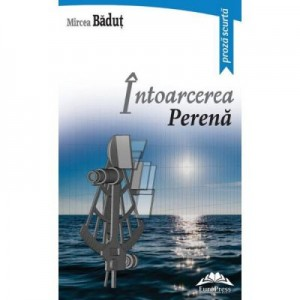 Intoarcerea perena - Mircea Badut