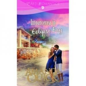 Intoarcerea in Eclipse Bay - Amanda Quick