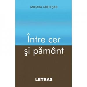 Intre cer si pamant (eBook PDF) - Mioara Ghelesan