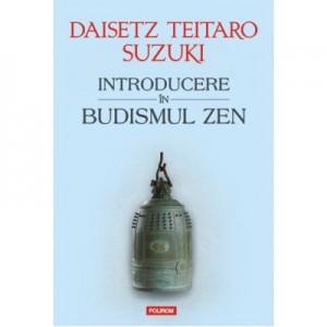 Introducere in budismul Zen - Daisetz Teitaro Suzuki