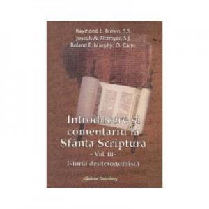 Introducere si comentariu la Sfanta Scriptura vol. III Istoria deuteronomista - Brown, Raymond E., Joseph A. Fitzmyer, Roland E. Murphy