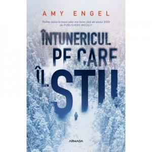 Intunericul pe care il stii - Amy Engel