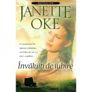 Invaluiti de iubire, vol. 1 - Janette Oke