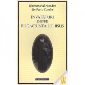 Invataturi despre Rugaciunea lui Iisus - Schimonahul Nicodim din pustia Karuliei