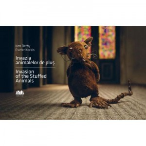 Invazia animalelor de plus - Invasion of the Stuffed Animals (editie bilingva) - Ken Derby, Eszter Kocsis