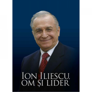 Ion Iliescu. Om si lider - Victor Opaschi