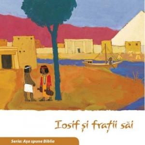 Iosif si fratii sai (Seria: Asa spune Biblia) - il. Kees de Kort