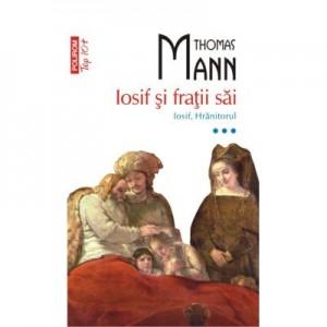 Iosif si fratii sai. Iosif, Hranitorul (volumul III) - Thomas Mann