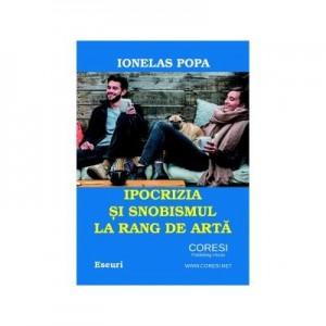 Ipocrizia si snobismul la rang de arta - Ionelas Popa