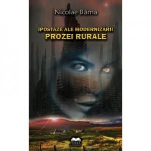 Ipostaze ale modernizarii prozei rurale - Nicolae Barna