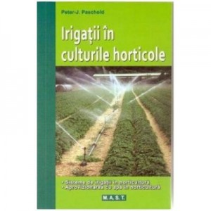 Irigatii In Culturile Horticole - Peter-J. Paschold