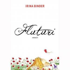Fluturi volumul III - Irina Binder