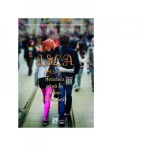 Isla si Fericirea pana la adanci batraneti - Stephanie Perkins