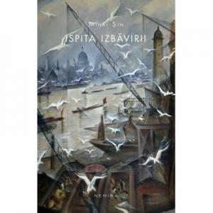 Ispita izbavirii (paperback) - Mihai Sin