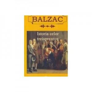 Istoria celor 13 - Honore de Balzac