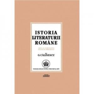 Istoria literaturii romane. De la origini pana in prezent - George Calinescu