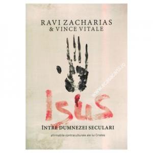 Isus intre dumnezei seculari - Ravi Zacharias
