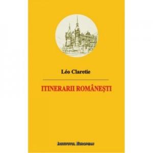 Itinerarii romanesti - Leo Claretie