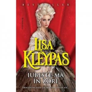 Iubeste-ma in zori - Lisa Kleypas