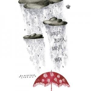 Iubeste ploaia, iubeste viata. Colectia savoir-vivre - Dominique Loreau