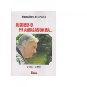 Iubind-o pe Amalasunda - Dumitru Huruba