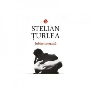 Iubire interzisa - Stelian Turlea