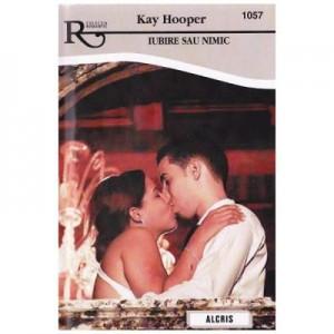 Iubire sau nimic - Kay Hooper