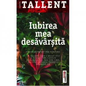 Iubirea mea desavarsita - Gabriel Tallent