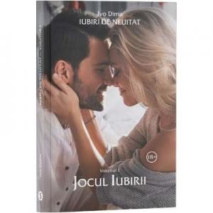 Iubiri de neuitat. Volumul 1. Jocul iubirii - Ivo Dima
