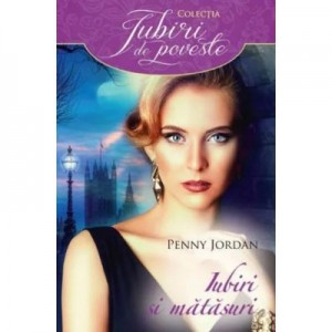 Iubiri si matasuri - Penny Jordan