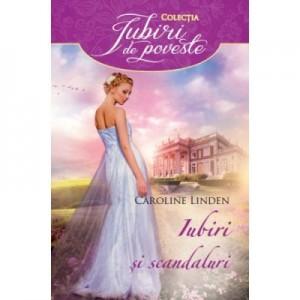 Iubiri si scandaluri - Caroline Linden