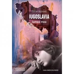 Iugoslavia, lumea mea - Goran Vojnovic
