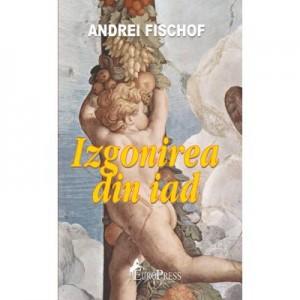 Izgonirea din iad - Andrei Fischof