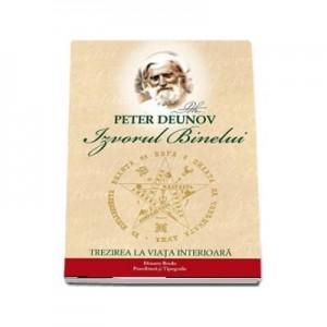 Izvorul binelui. Trezirea la viata interioara - Peter Deunov