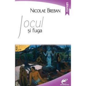Jocul si fuga - Nicolae Breban