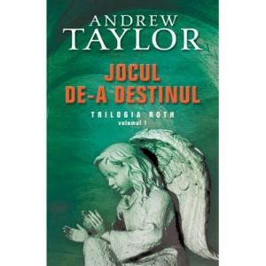 Jocul de-a destinul - Andrew Taylor