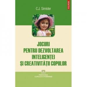 Jocuri pentru dezvoltarea inteligentei si creativitatii copiilor - C. J. Simister
