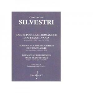 Jocuri populare romanesti din Transilvania - Constantin Silvestri