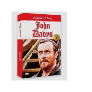 John Davys (volumul 1) - Alexandre Dumas