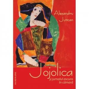 Jojolica si jurnalul ascuns in camara - Alexandru Jurcan