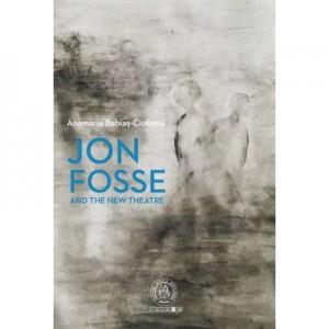 Jon Fosse and the new theatre - Anamaria Babias-Ciobanu