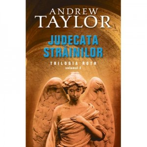 Judecata strainilor - Andrew Taylor