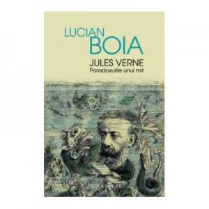 Jules Verne. Paradoxurile unui mit - Lucian Boia