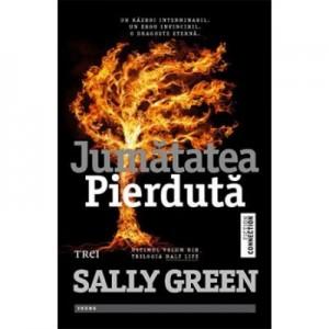 Jumatatea salbatica - Sally Green. Al doilea volum al trilogiei HALF LIFE